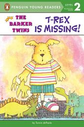 T-Rex Is Missing!: A Barkers Book