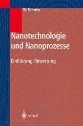 Nanotechnologie und Nanoprozesse: Einführung, Bewertung