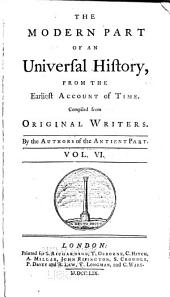 An universal history: from the earliest accounts to the present time, Volume 6