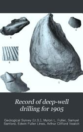 Record of Deep Well Drilling for 1904-1905: Issue 298