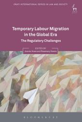 Temporary Labour Migration in the Global Era: The Regulatory Challenges