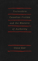 Postmodern Canadian Fiction and the Rhetoric of Authority PDF