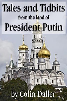 Tales and Tidbits from the land of President Putin PDF