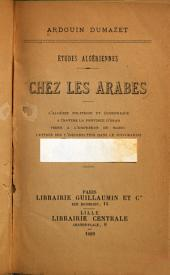 Chez les arabes: l'Algérie politique et économique, à travers la province d'Oran, visite à l'empereur du Maroc, lettres sur l'insurrection dans le sud-oranais