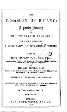 The Treasury of Botany  a Popular Dictionary of Vegetable Kingdom with which is Incorporated a Glossary of Botanical Terms Edited by John Lindley and Thomas Moore PDF
