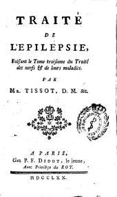 Traité de l'epilepsie: faisant le tome troisieme du Traité des nerfs et de leurs maladies