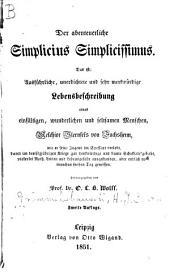 Der abenteuerliche Simplicius Simplicissimus: Das ist: ausführliche unerdichtete und sehr merkwürdige Lebensbeschreibung eines einfältigen, wunderlichen und seltsamen menschen, Melchior Sternfels von Fuchsheim ..., Band 2