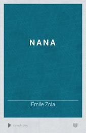 Les Les Rougon-Macquart: Histoire naturelle et sociale d'une famille sous le Second Empire. Nana..