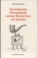 Sprachglaube  Seinsgedanke und der Blinde Fleck der Sprache PDF