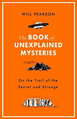The Book of Unexplained Mysteries PDF