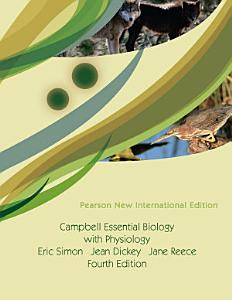Campbell Essential Biology with Physiology  Pearson New International Edition