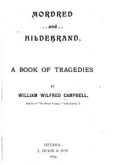 Mordred and Hildebrand: A Book of Tragedies
