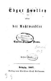 Edgar Huntley oder der Nachtwandler von Charles Brockden Brown: Band 1
