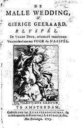 De malle wedding, of Gierige Geeraard. Blyspel