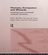 Humans, Computers and Wizards: Human (Simulated) Computer Interaction