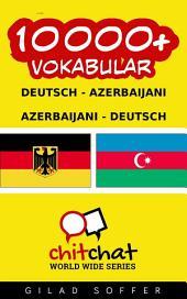 10000+ Deutsch - Azerbaijani Azerbaijani - Deutsch Vokabular