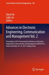 Advances in Electronic Engineering, Communication and Management Vol.2: Proceedings of the EECM 2011 International Conference on Electronic Engineering, Communication and Management, held December 24-25, 2011, Beijing, China