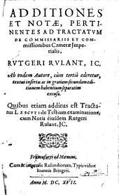 Additiones et notae, pertinentes ad Tractatum de Commissariis et commissionibus Camerae imperialis