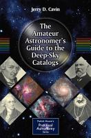 The Amateur Astronomer s Guide to the Deep Sky Catalogs PDF