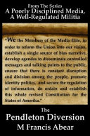 A Poorly Disciplined Media A Well Regulated Militia The Pendleton Diversion