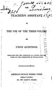 The Teacher's Assistance in the Use of the Third Volume of Union Questions