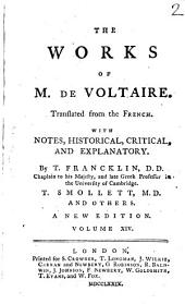 The Works of M. de Voltaire: Translated from the French. With Notes, Historical, Critical, and Explanatory. By T. Francklin, ... T. Smollett, ... and Others, Volume 2; Volume 14