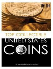 Top Collectible United States Coins: Top 100