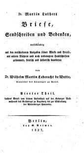 Dr. Martin Luthers Briefe, Sendschreiben und Bedenken: Band 4