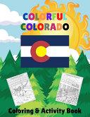 Colorful Colorado Coloring & Activity Book
