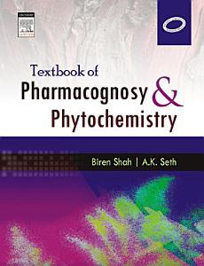 Textbook of Pharmacognosy and Phytochemistry   E Book