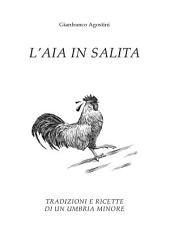 L'aia in salita: Tradizioni e ricette di un'Umbria minore
