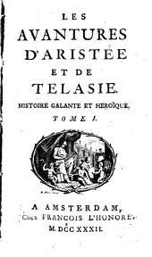 Les Avantures D'Aristée Et De Telasie: Histoire Galante Et HeroÏque, Volume1
