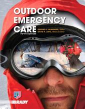 Outdoor Emergency Care: Edition 5