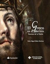 El Greco en el laberinto: Escenas de la pasión