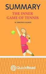 The Inner Game of Tennis by W. Timothy Gallwey (Summary)