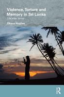 Violence  Torture and Memory in Sri Lanka PDF