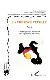 La violence verbale Tome 2: Des perspectives historiques aux expériences éducatives