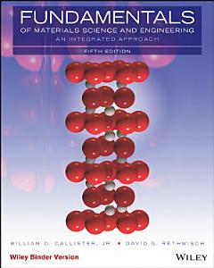 Fundamentals of Materials Science and Engineering: An Integrated Approach, 5th Edition