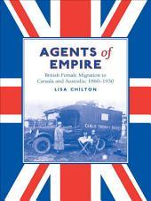 Agents of Empire: British Female Migration to Canada and Australia, 1860-1930