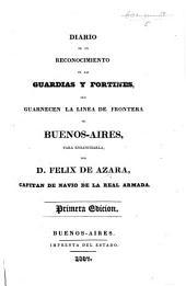 Diario de un reconocimiento de las guardias y fortines, que guarnecen la linea de frontera de Buenos-Aires, etc