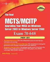 The Real MCTS/MCITP Exam 70-648 Prep Kit: Independent and Complete Self-Paced Solutions