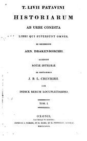 T. Livii Patavini Historiarum ab urbe condita: libri qui supersunt omnes, Volume 1