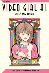 Video Girl Ai, Vol. 2 (2nd Edition): Mix Down