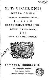 M.T. Ciceronis Opera omnia, 11: cum delectu commentariorum, in usum serenissimi delphini