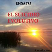 El Suicidio Evolutivo-ENSAYO: La Decisión de Suicidarse