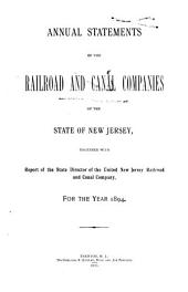 Annual Statements of the Railroad and Canal Companies of the State of New Jersey: Together with Report of State Director of the United New Jersey Railroad and Canal Company for the Year ...