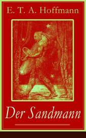 Der Sandmann (Vollständige Ausgabe): Fantasy-Geschichte und ein Gothic Klassiker aus dem Zyklus Nachtstücke