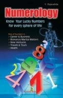 Numerology: Know Your Lucky Numbers for Every Sphere of Life