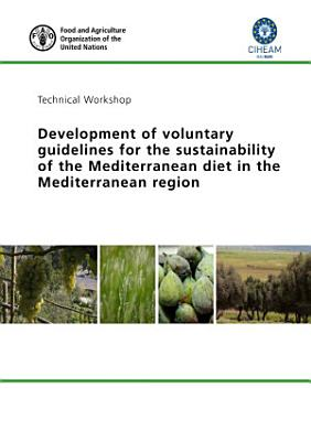 Development of voluntary guidelines for the sustainability of the Mediterranean diet in the Mediterranean region PDF