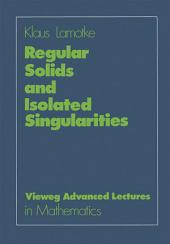 Regular Solids and Isolated Singularities